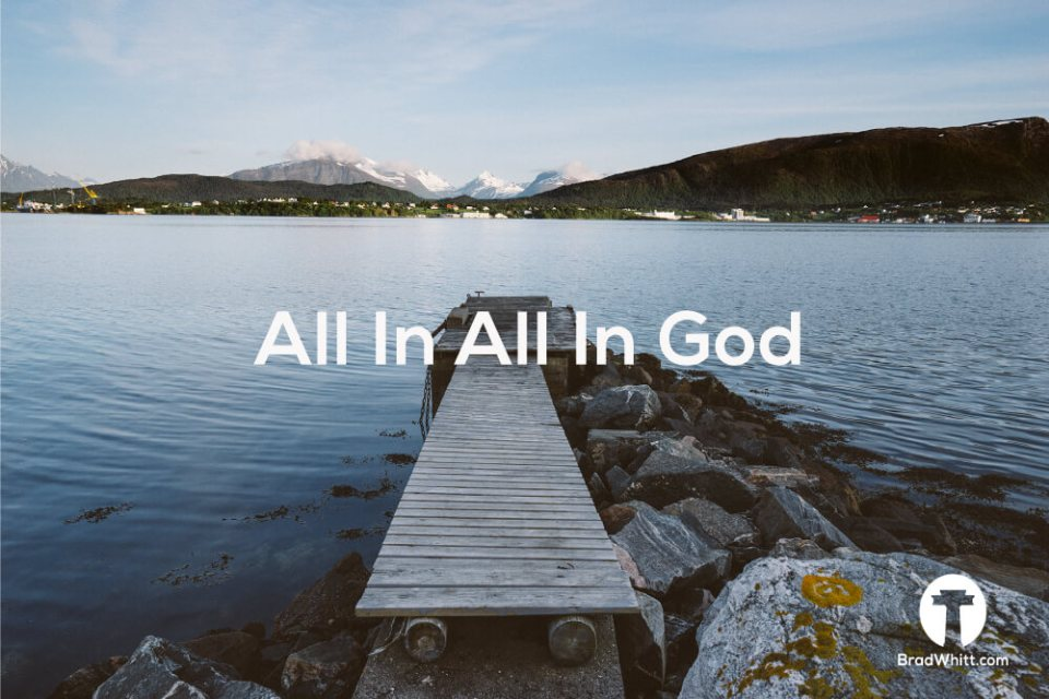 All-In-All-In-God