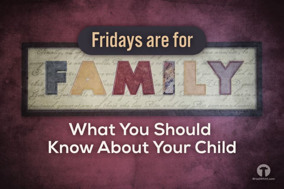 Fridays-Are-For-Family---What-You-Should-Know-About-Your-Child