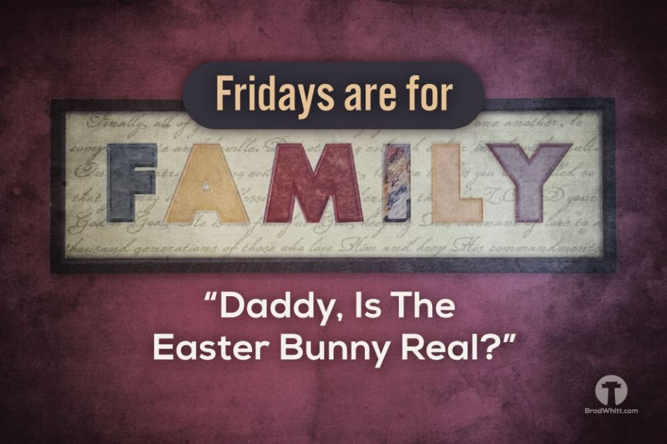 Daddy,-Is-The-Easter-Bunny-Real