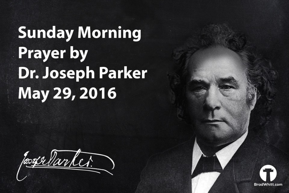 Dr. Joseph Parker Prayer