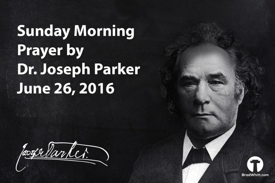 Joseph Parker Prayer June 26 2016