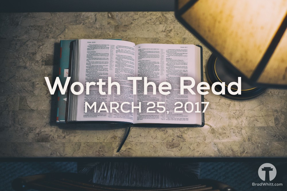 Worth the Read – March 25, 2017