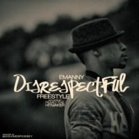 "Emanny ""Disrespectful (None Of These Singers)"" (prod by Reemo The HitMaker)"