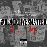 "Marco Pavé  ""#BlackLivesMatter"" All Day (Freestyle)"