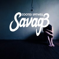 "Zooted Spitwell ""Savage"""