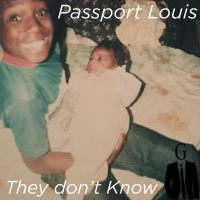 "Passport Louis ft. Rachel Emmet - ""They Don't Know"""