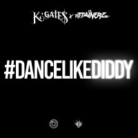 "The Tainerz ft. K. Gates ""Dance Like Diddy"""