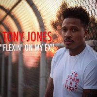 "Tony Jones ""Flexin' On My Ex"""