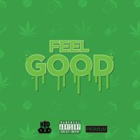 "KiD TeF - ""Feel Good"""