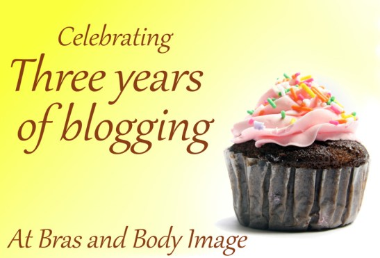 Celebrating three years of blogging at Bras and Body Image