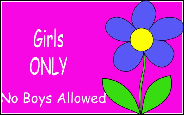 girls only no boys allowed