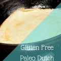 Gluten Free, Paleo Dutch Baby Recipe
