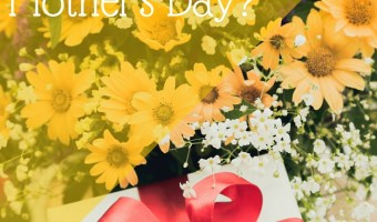 How Are You Celebrating Mother's Day?