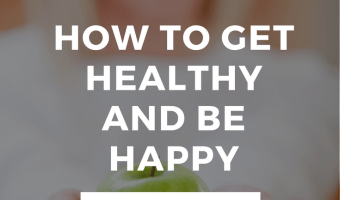 How to Be Healthy & Happy