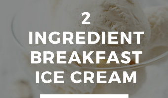 2-Ingredient Breakfast Ice Cream {Quest Nutrition}