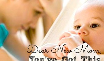 Dear New & Exhausted Mom, (A Love Letter)