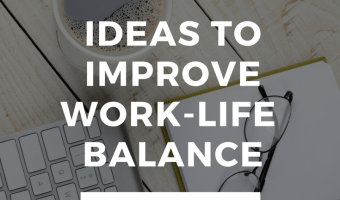 Ideas to Improve Work-Life Balance When You Work From Home