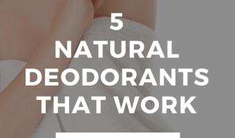 5 Natural Deodorants That Work