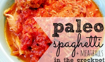 Simple Paleo Crockpot Spaghetti and Meatballs