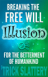 BOOK_COVER-BreakingTheFreeWillIllusion-for_Website