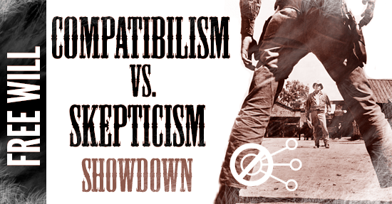 free-will-compatibilism-vs-skepticism