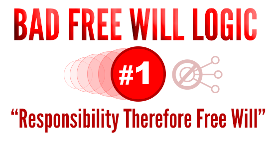 responsibility therefore freewill