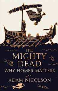 The Mighty Dead by Adam Nicholson
