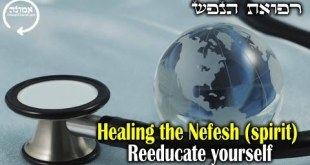 Healing the Nefesh (spirit) | Reeducate yourself