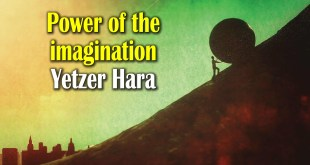 Power of imagination | Yetzer Hara