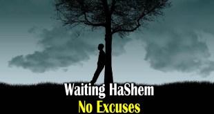 Wanting Hashem   No excuses