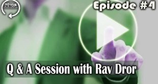 Q & A Session with Rav Dror | Episode #4