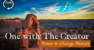 One with The Creator | Power to change nature