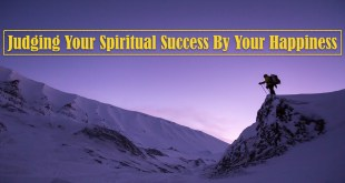 Judging Your Spiritual Success By your Happiness