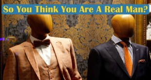 So You Think You Are A Real Man? | CLICK HERE TO FIND OUT!