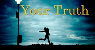 Whats Your Truth? | Bringing it in front of The Creator