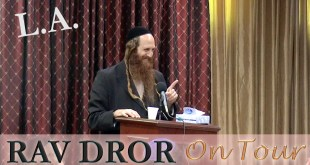 Rav Dror on Tour – Los Angeles 7/20/16 | Must Watch Class on God's Mercy