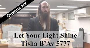 Let your Light Shine – Tisha B'Av 5777