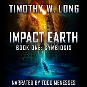Audiobook: Impact Earth: Symbiosis by Timothy W. Long (Narrated by Todd Menesses)