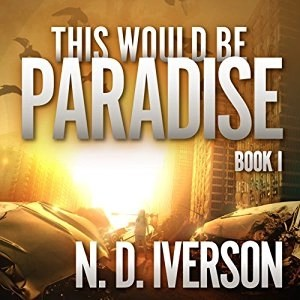 Audiobook: This Would Be Paradise by N.D. Iverson (Narrated by Carly Robins)