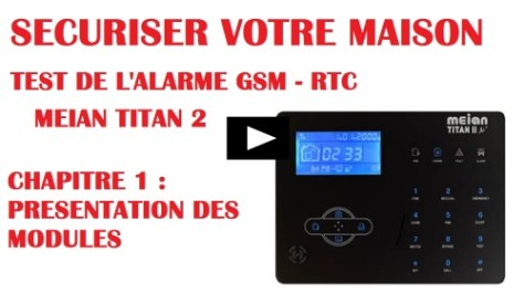 Test Alarme Meian titan 2 gsm : securiser votre maison ou appartement