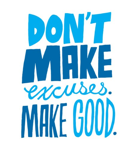 don't make excuses