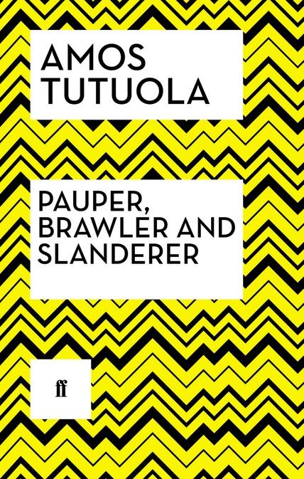 tutuola-faber-faber-reissue-cover-pauper-brawler