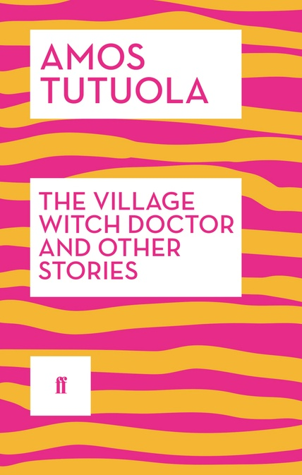 tutuola-faber-faber-reissue-cover-witch-doctor