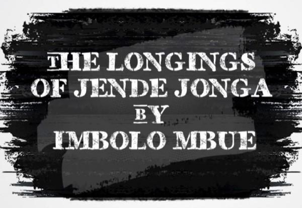 longings-jende-jonga-imbolo-mbue-brittle-paper