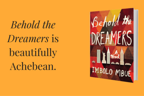 Behold the Dreamers is beautifully Achebean.