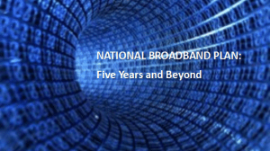 National Broadband Plan Five Years and Beyond