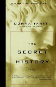 """The Secret History ""by Donna Tartt"