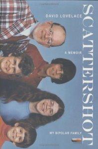 Scattershot: My Bipolar Family by David Lovelace