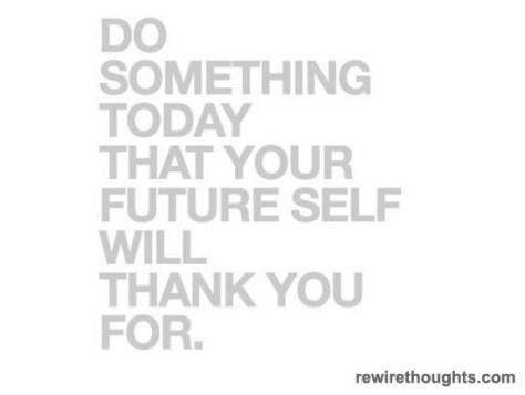 Do something today.