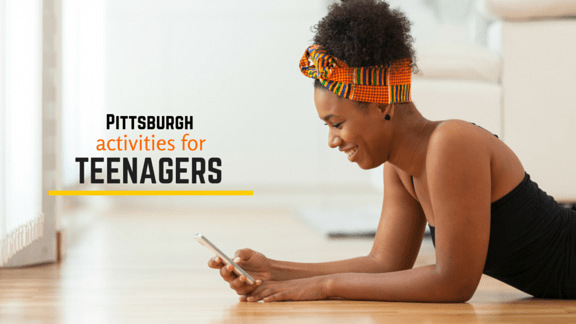Activities to Do With Big Kids & Teens in Pittsburgh